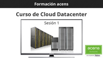 Vídeo curso Cloud Datacenter (1/7) Introducción