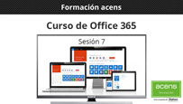 Vídeo curso Office 365 (7/8) Aplicaciones Office