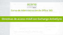 Vídeo curso Office 365 Administración (8/8) Directivas de Exchange ActiveSync